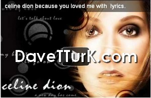 Because-You-Loved-Me-Celine-Dion--Video-Klip-ve-Sarkı-Sozleri